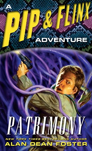 Patrimony: A Pip & Flinx Adventure (Adventures of Pip & Flinx, Band 13)