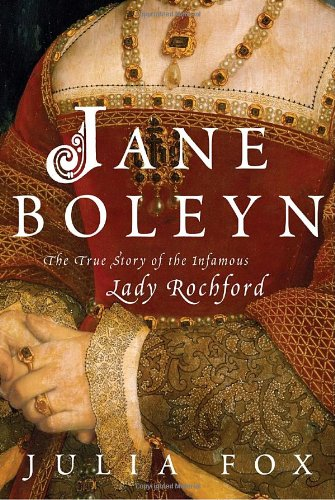 9780345485410: Jane Boleyn: The True Story of the Infamous Lady Rochford