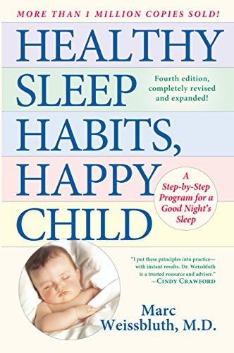 Healthy Sleep Habits, Happy Child: A Step-By-Step Program for a Good Night's Sleep: Weissbluth...