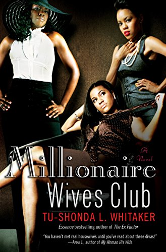 Millionaire Wives Club: A Novel: Whitaker, Tu-Shonda