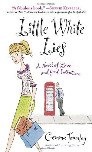 9780345486868: Little White Lies: A Novel of Love and Good Intentions