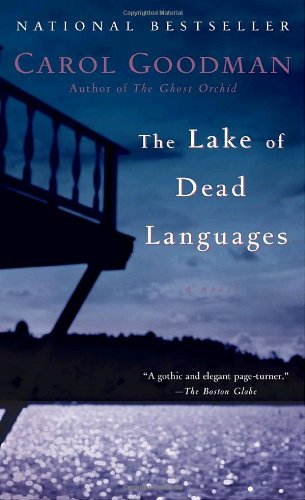 The Lake of Dead Languages: A Novel (034548715X) by Carol Goodman