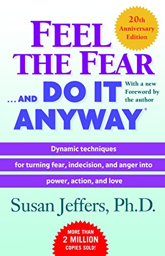 9780345487421: Feel the Fear . . . and Do It Anyway (R): Dynamic Techniques for Turning Fear, Indecision, and Anger Into Power, Action, and Love