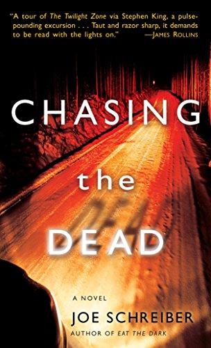 Chasing the Dead: A Novel: Joe Schreiber