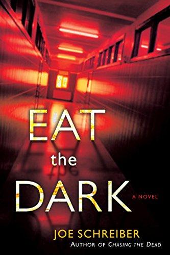 Eat the Dark: Schreiber, Joe