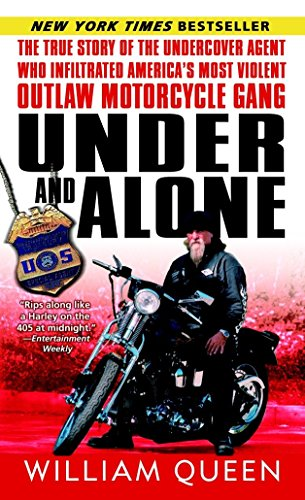 9780345487520: Under and Alone: The True Story of the Undercover Agent Who Infiltrated America's Most Violent Outlaw Motorcycle Gang