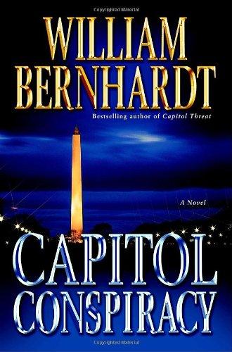 Capitol Conspiracy: A Novel: Bernhardt, William