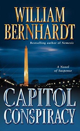 Capitol Conspiracy: A Novel of Suspense: Bernhardt, William