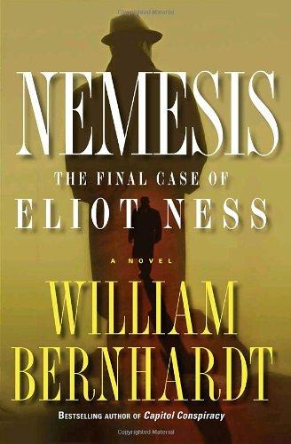 "NEMESIS THE FINAL CASE OF ELIOT NESS "" Signed "": Bernhardt, William"