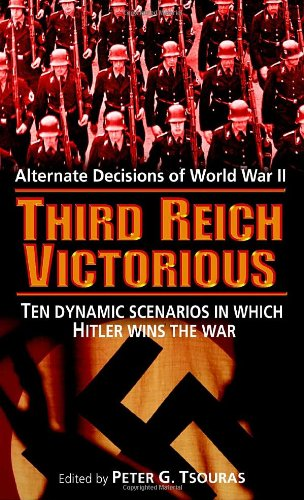 9780345490155: The Third Reich Victorious: Alternate Decisions of World War II