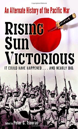 9780345490162: Rising Sun Victorious: An Alternate History of the Pacific War