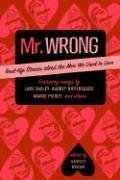 9780345490216: Mr. Wrong: Real-Life Stories About the Men We Used to Love