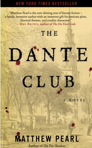 The Dante Club: A Novel: Matthew Pearl