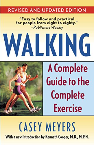 9780345491046: Walking: A Complete Guide to the Complete Exercise