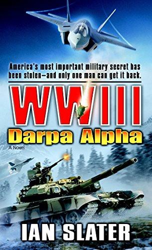 WWIII: Darpa Alpha: A Novel: Slater, Ian