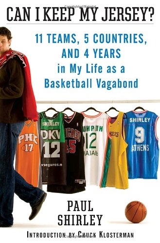 9780345491367: Can I Keep My Jersey?: 11 Teams, 5 Countries, and 4 Years in My Life As a Basketball Vagabond