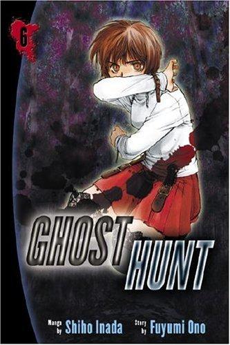 Ghost Hunt, Vol. 6: Inada, Shiho; Ono, Fuyumi