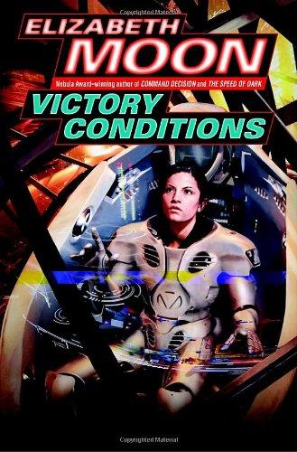 VICTORY CONDITIONS: Moon, Elizabeth.