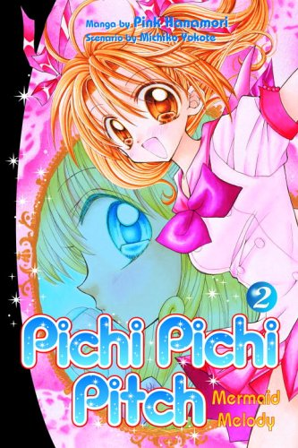 9780345491978: Pichi Pichi Pitch 2: Mermaid Melody (Pichi Pichi Pitch: Mermaid Melody)