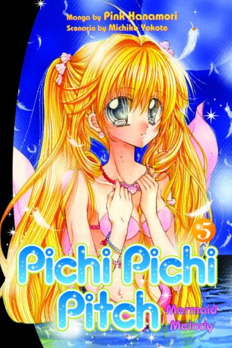 9780345492005: Pichi Pichi Pitch 5: Mermaid Melody (Pichi Pichi Pitch: Mermaid Melody)