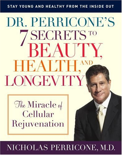 9780345492456: Dr. Perricone's 7 Secrets to Beauty, Health, and Longevity: The Miracle of Cellular Rejuvenation