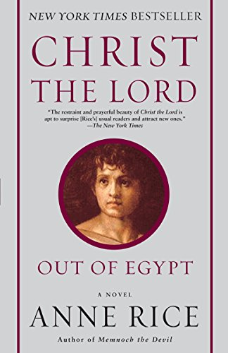9780345492739: Christ the Lord: Out of Egypt: A Novel