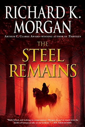 9780345493040: The Steel Remains (Land Fit for Heroes)