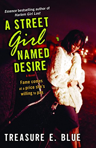 A Street Girl Named Desire: A Novel: Blue, Treasure E.