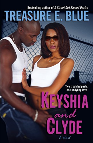 Keyshia and Clyde: A Novel: Blue, Treasure E.