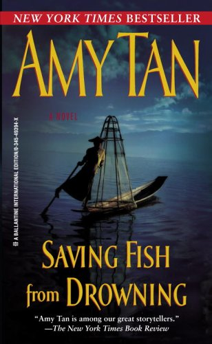 9780345493941: Saving Fish from Drowning: A Novel