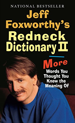 9780345494245: Jeff Foxworthy's Redneck Dictionary II: More Words You Thought the Meaning Of