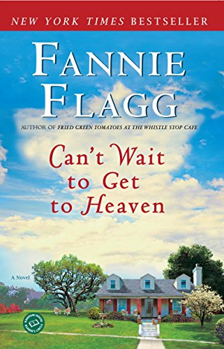9780345494887: Can't Wait to Get to Heaven: A Novel