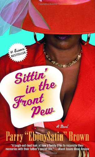 Sittin' in the Front Pew: A Novel: Parry EbonySatin Brown