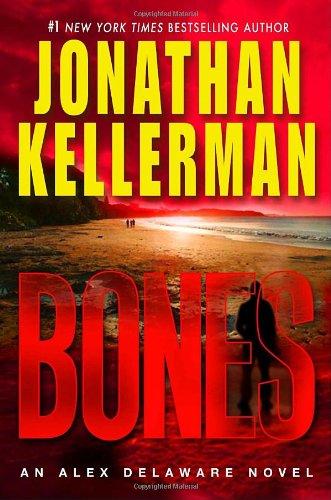 Bones (Alex Delaware, No. 23): Kellerman, Jonathan