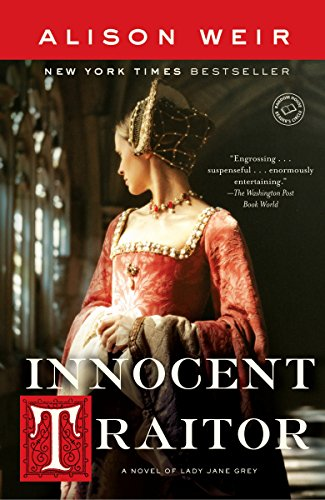 Innocent Traitor: A Novel of Lady Jane: Weir, Alison