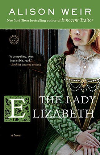 The Lady Elizabeth: A Novel (Random House Reader's Circle): Weir, Alison