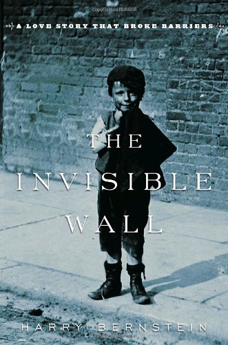 9780345495808: The Invisible Wall: A Love Story That Broke Barriers