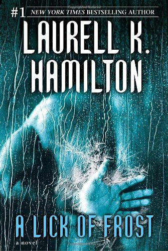 A Lick of Frost (Meredith Gentry, Book 6): Hamilton, Laurell K.