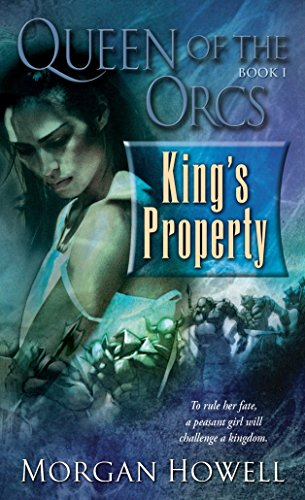 9780345496508: King's Property (Queen of the Orcs #1)