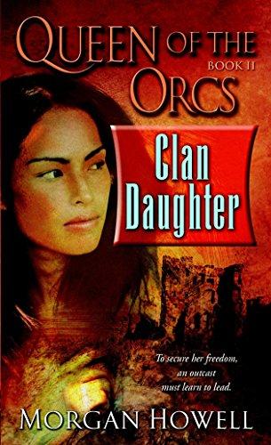 9780345496515: Clan Daughter (Queen of the Orcs, Book II)