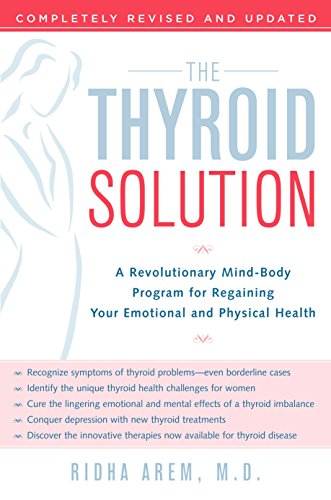 9780345496621: The Thyroid Solution: A Revolutionary Mind-Body Program for Regaining Your Emotional and Physical Health