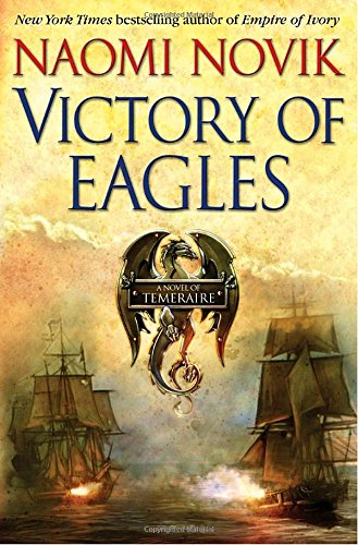 9780345496881: Victory of Eagles (Temeraire)