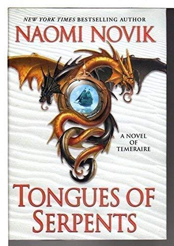 TONGUES OF SERPENTS: Novik, Naomi.