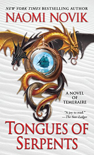 9780345496904: Tongues of Serpents: A Novel of Temeraire
