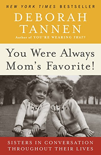 9780345496973: You Were Always Mom's Favorite!: Sisters in Conversation Throughout Their Lives