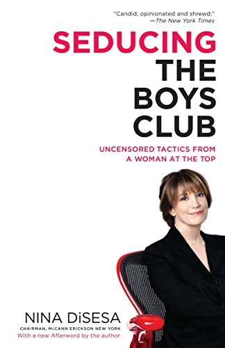9780345496997: Seducing the Boys Club: Uncensored Tactics from a Woman at the Top