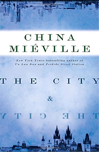 THE CITY AND THE CITY: Mieville, China.