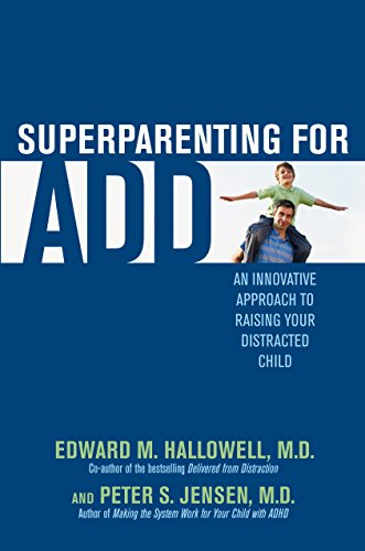 9780345497765: Superparenting for ADD: An Innovative Approach to Raising Your Distracted Child