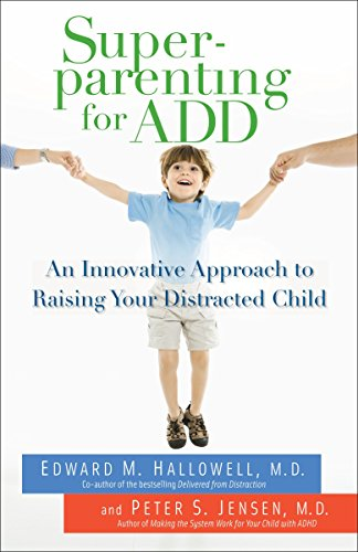 9780345497772: Superparenting for ADD: An Innovative Approach to Raising Your Distracted Child
