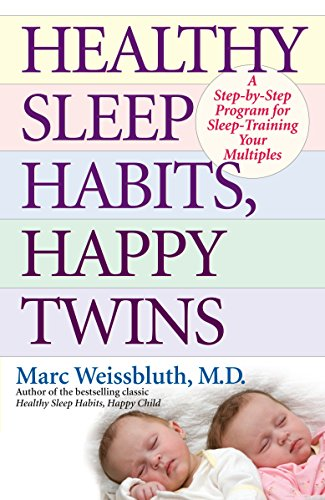 9780345497796: Healthy Sleep Habits, Happy Twins: A Step-by-Step Program for Sleep-Training Your Multiples